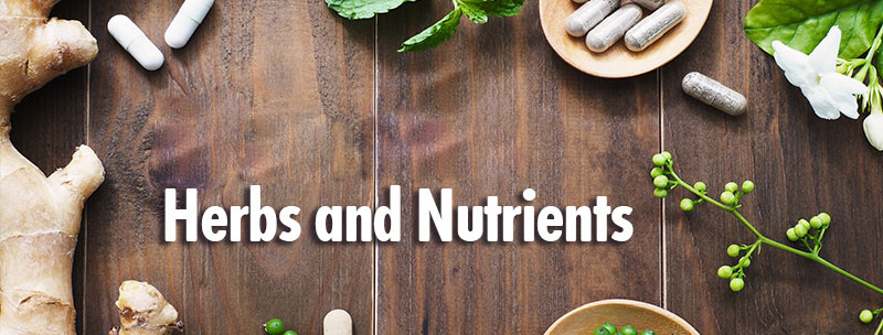 Nutrients and Herbs