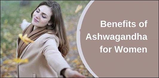 Benefits of Ashwagandha (Withania somnifera) for Women