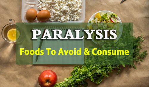 Paralysis diet chart, Paralysis diet plan, Foods To Avoid and Consume in Paralysis
