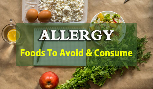 Allergy diet chart, Allergy diet plan, Foods To Avoid and Consume in Allergy