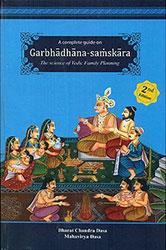 Garbhadhana Samskara, The Science of Vedic Family Planning